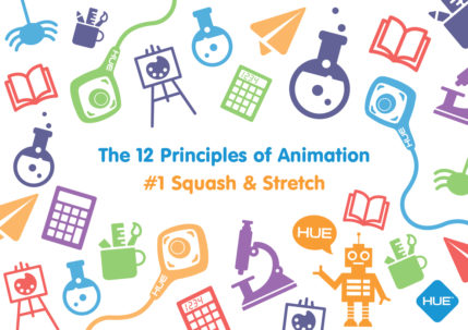 HUE Animation 12 Principles: Squash and Stretch